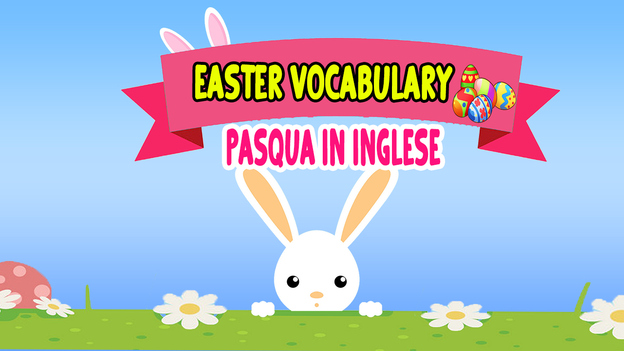 Pasqua in inglese ! Easter Words