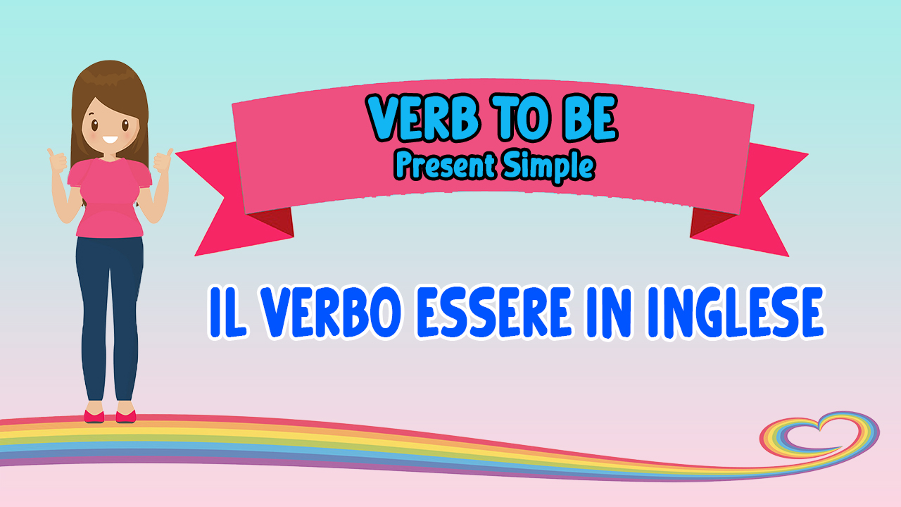 Il verbo ESSERE in inglese | Verb to be