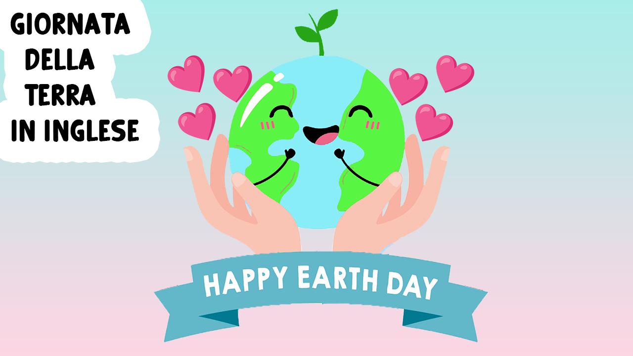 Giornata della Terra in inglese | Earth Day