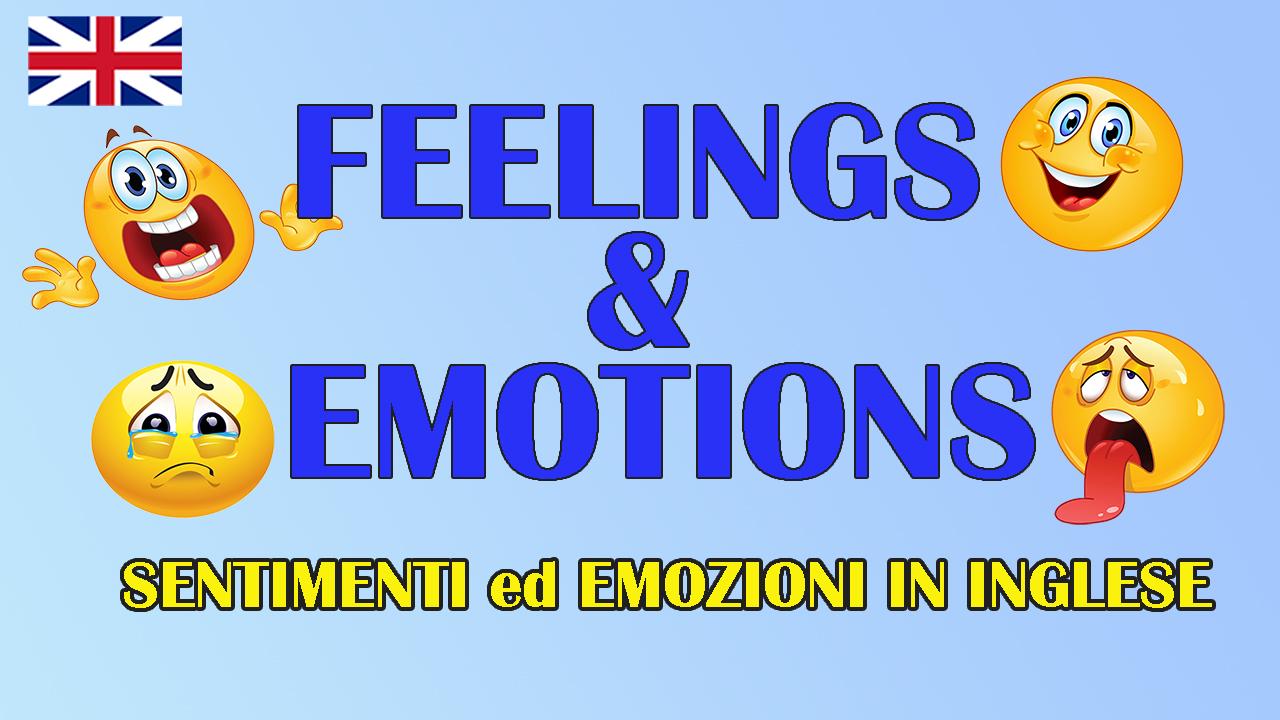 Feelings and Emotions | Sentimenti ed Emozioni in Inglese